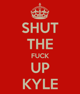 shut-the-fuck-up-kyle